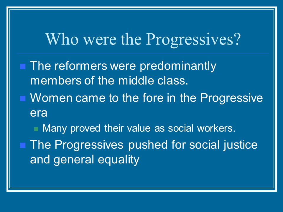 Who were the Progressives