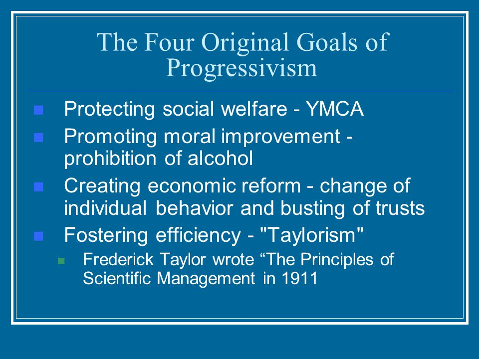 The Four Original Goals of Progressivism