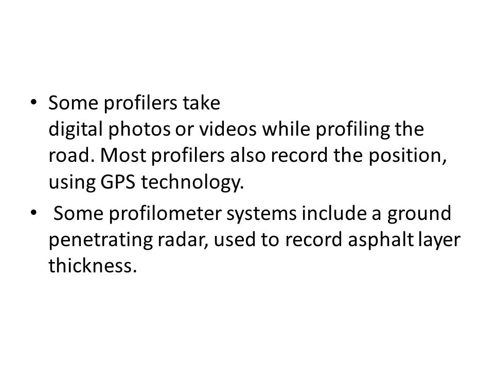 Some profilers take digital photos or videos while profiling the road