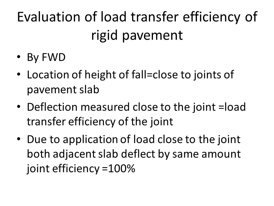 Evaluation of load transfer efficiency of rigid pavement