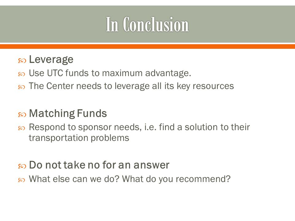 In Conclusion Leverage Matching Funds Do not take no for an answer