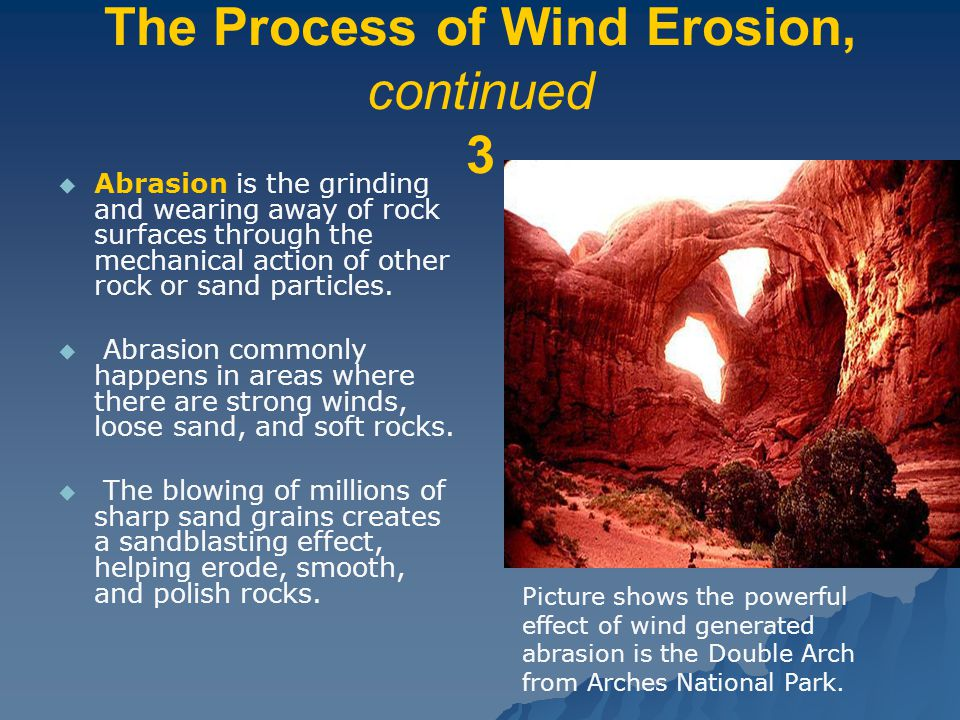 The Process of Wind Erosion, continued 3
