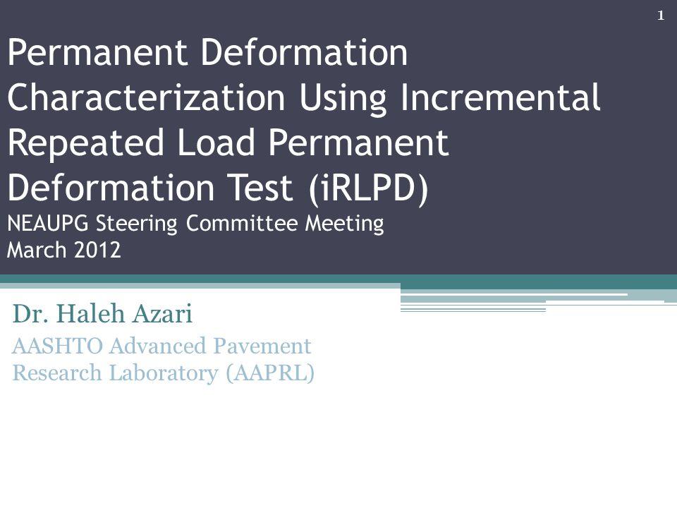 Dr. Haleh Azari AASHTO Advanced Pavement Research Laboratory (AAPRL)