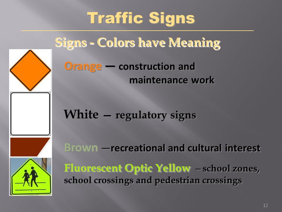 Traffic Signs Signs - Colors have Meaning