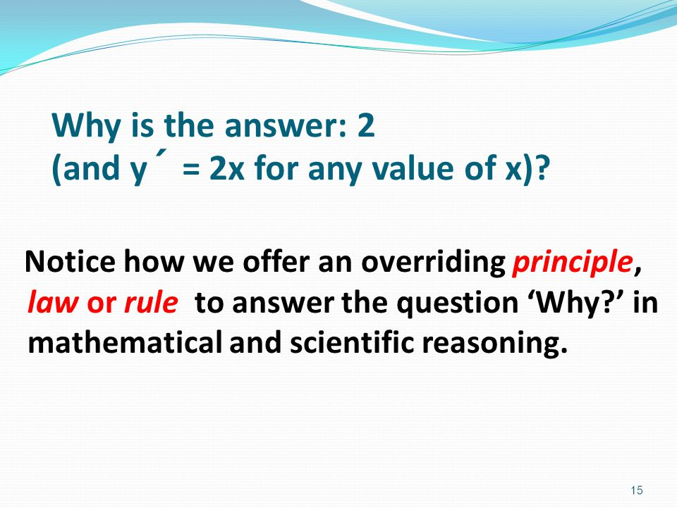 Why is the answer: 2 (and y´ = 2x for any value of x)