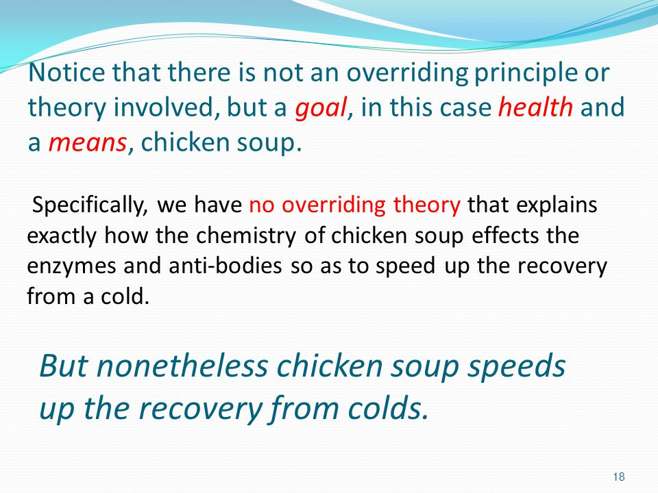 But nonetheless chicken soup speeds up the recovery from colds.