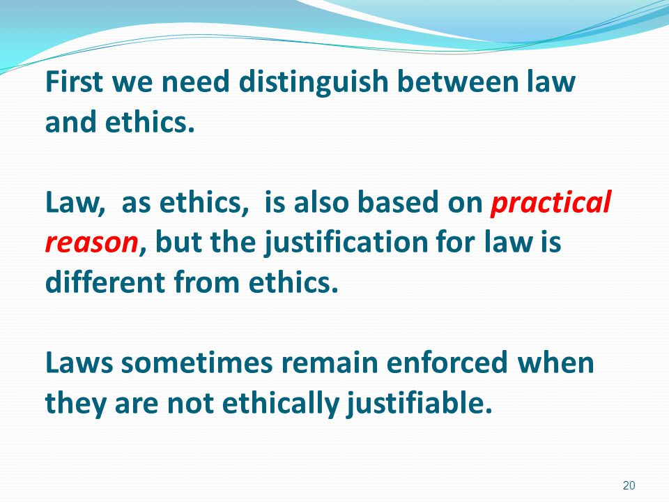 First we need distinguish between law and ethics