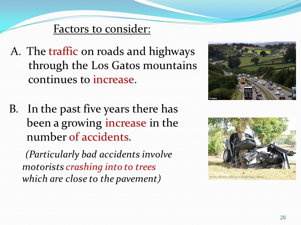 Factors to consider: A. The traffic on roads and highways through the Los Gatos mountains continues to increase.