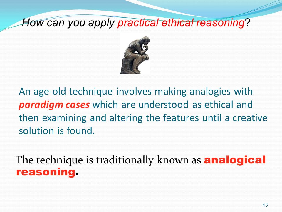 How can you apply practical ethical reasoning