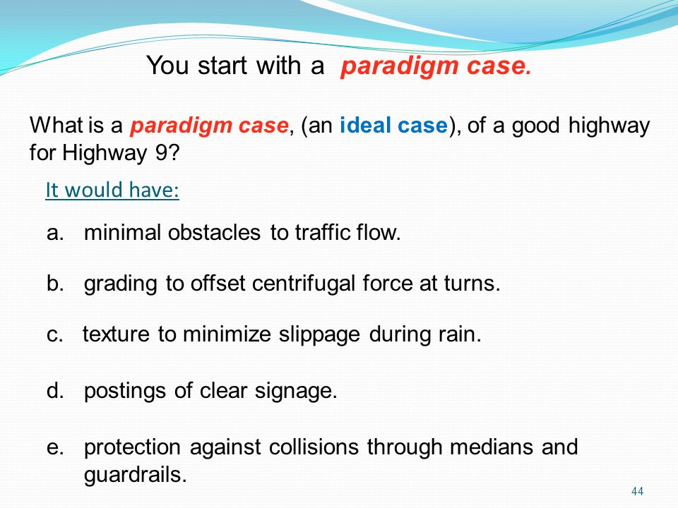 You start with a paradigm case.