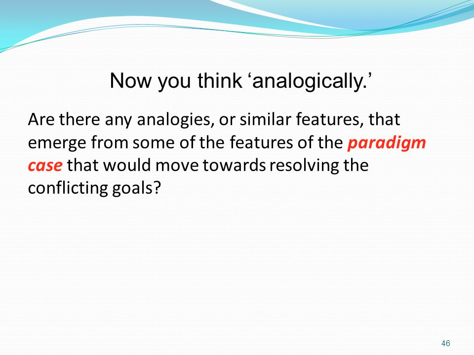 Now you think 'analogically.'