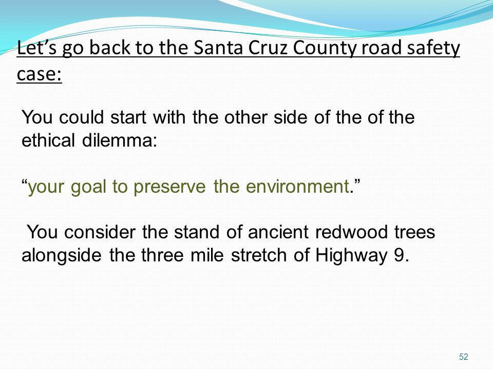 Let's go back to the Santa Cruz County road safety case: