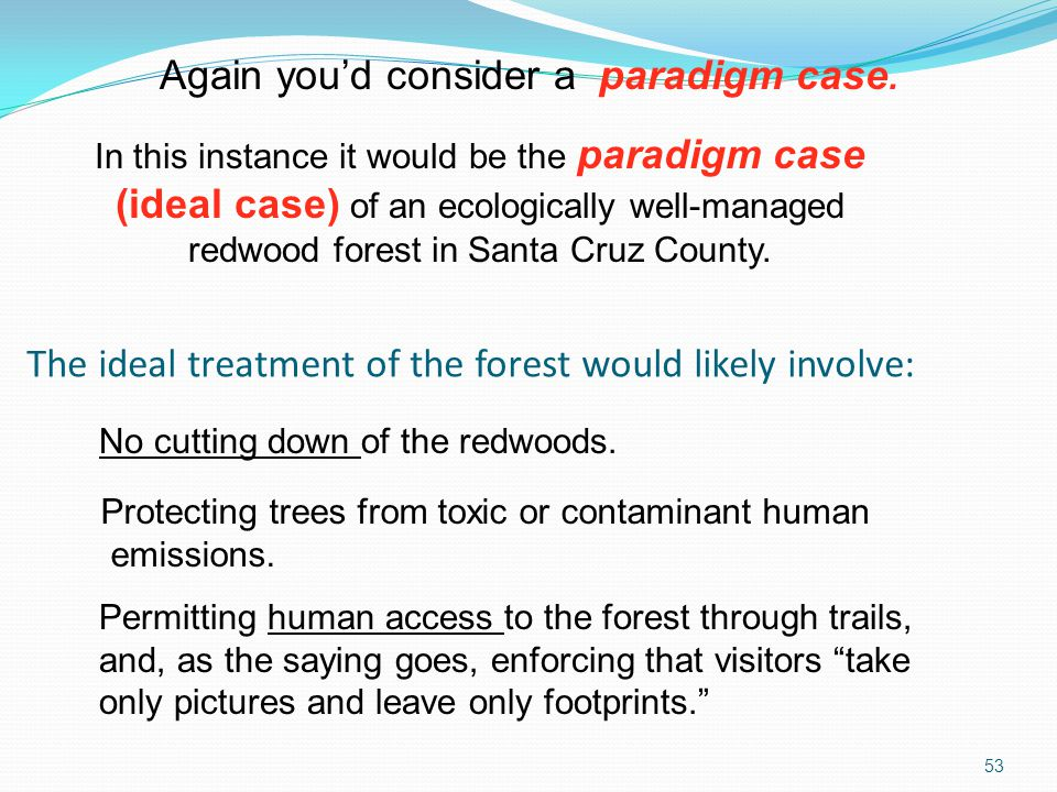 The ideal treatment of the forest would likely involve: