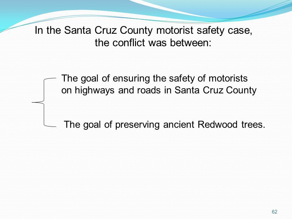In the Santa Cruz County motorist safety case, the conflict was between: