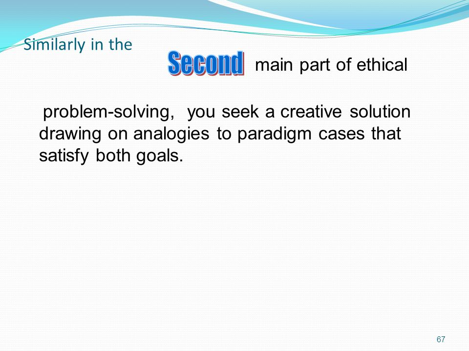 Second Similarly in the main part of ethical