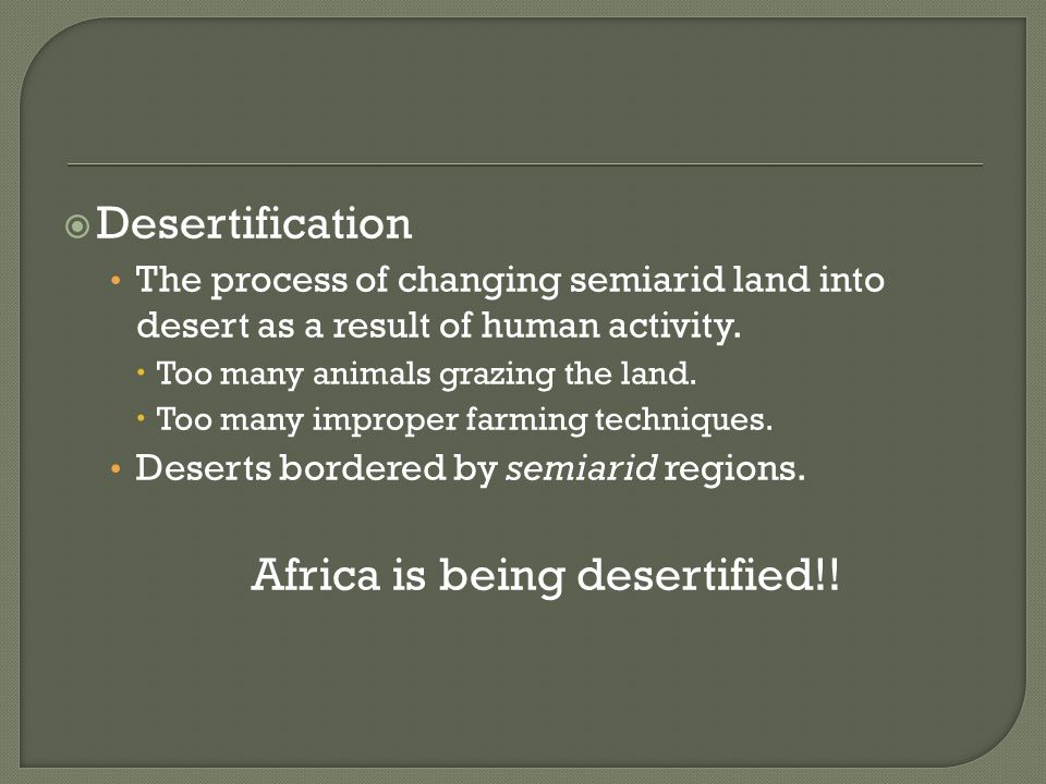 Africa is being desertified!!