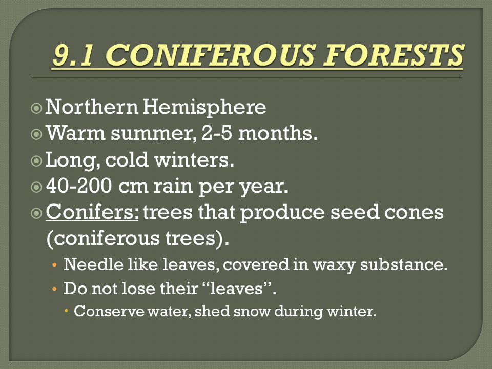 9.1 CONIFEROUS FORESTS Northern Hemisphere Warm summer, 2-5 months.