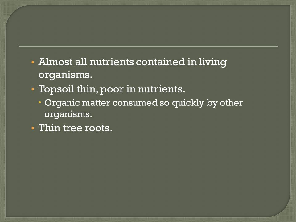Almost all nutrients contained in living organisms.