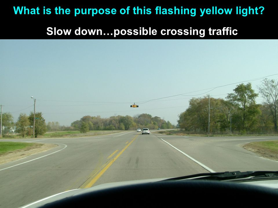 What is the purpose of this flashing yellow light