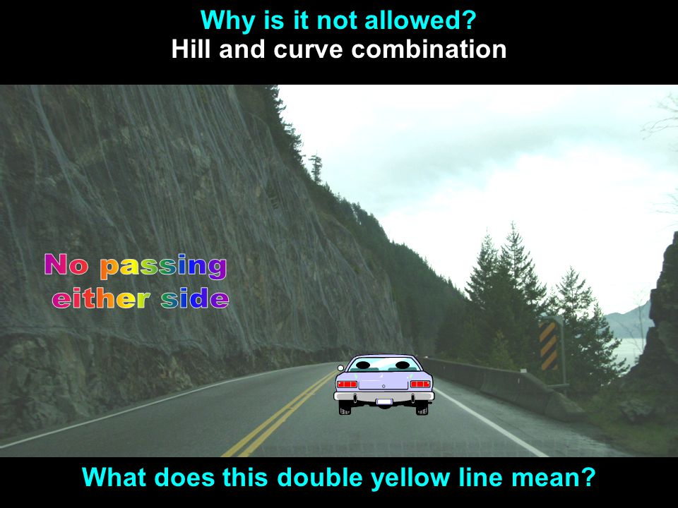 Hill and curve combination What does this double yellow line mean