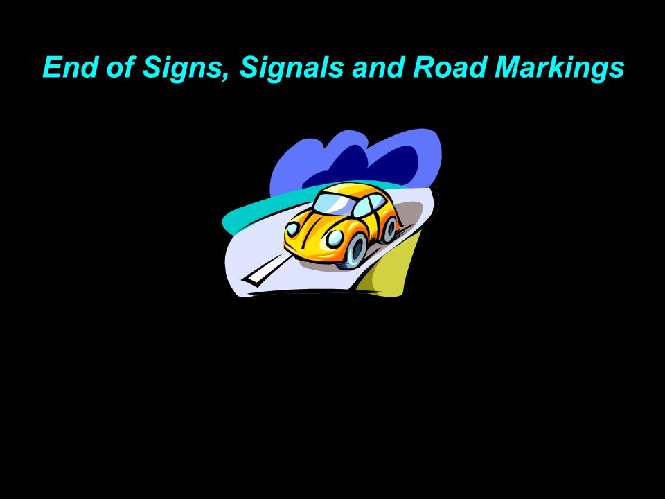 End of Signs, Signals and Road Markings