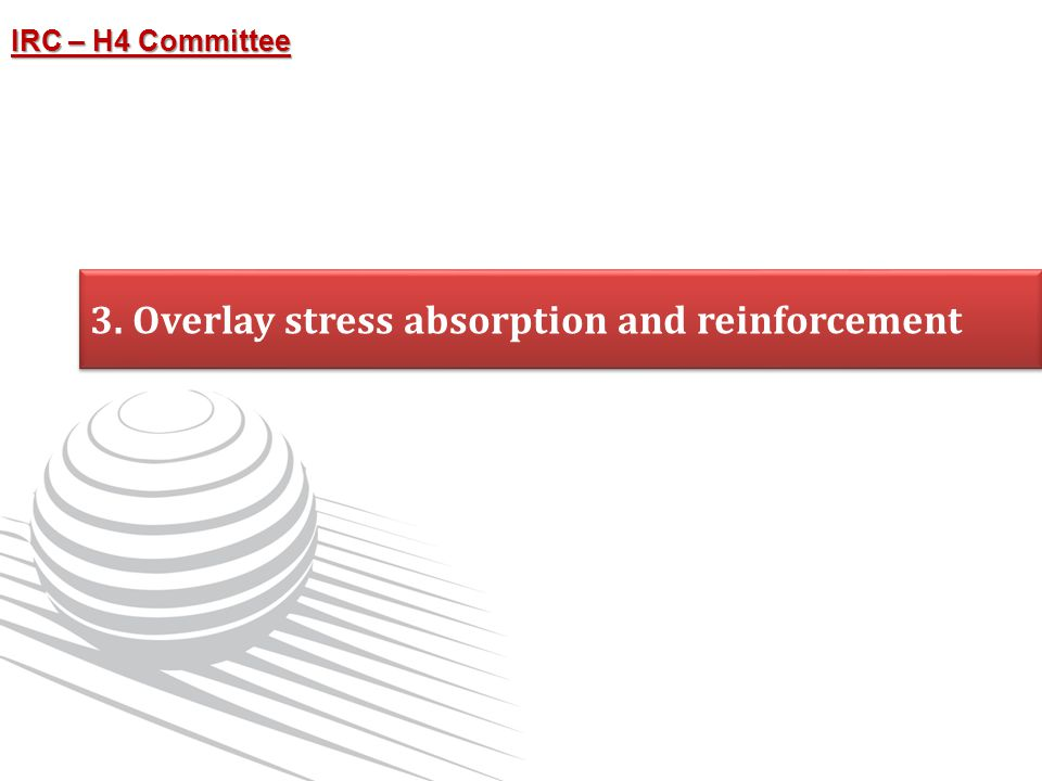 3. Overlay stress absorption and reinforcement