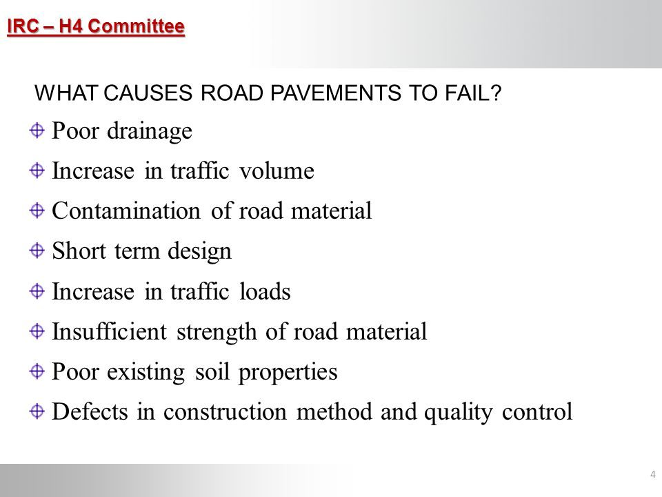 Increase in traffic volume Contamination of road material