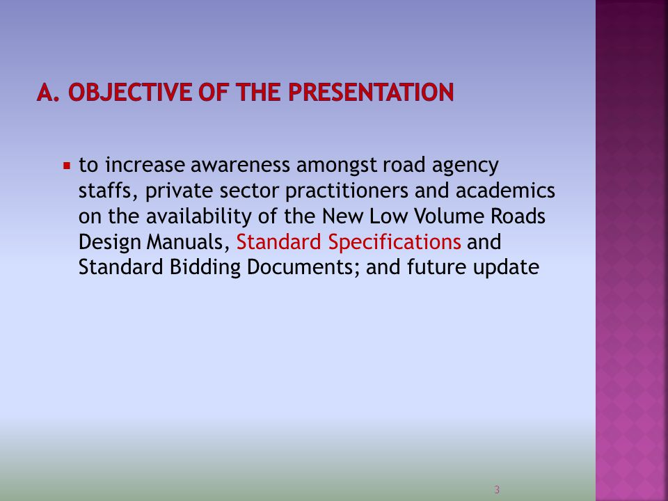 A. OBJECTIVE OF THE PRESENTATION