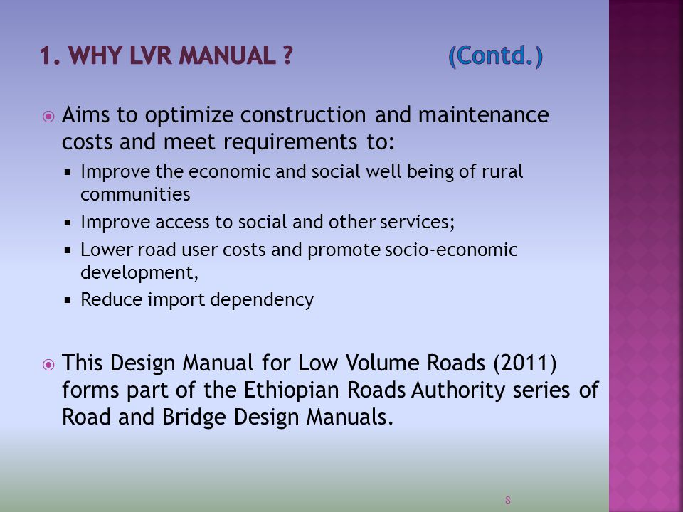1. WHY LVR MANUAL (Contd.) Aims to optimize construction and maintenance costs and meet requirements to: