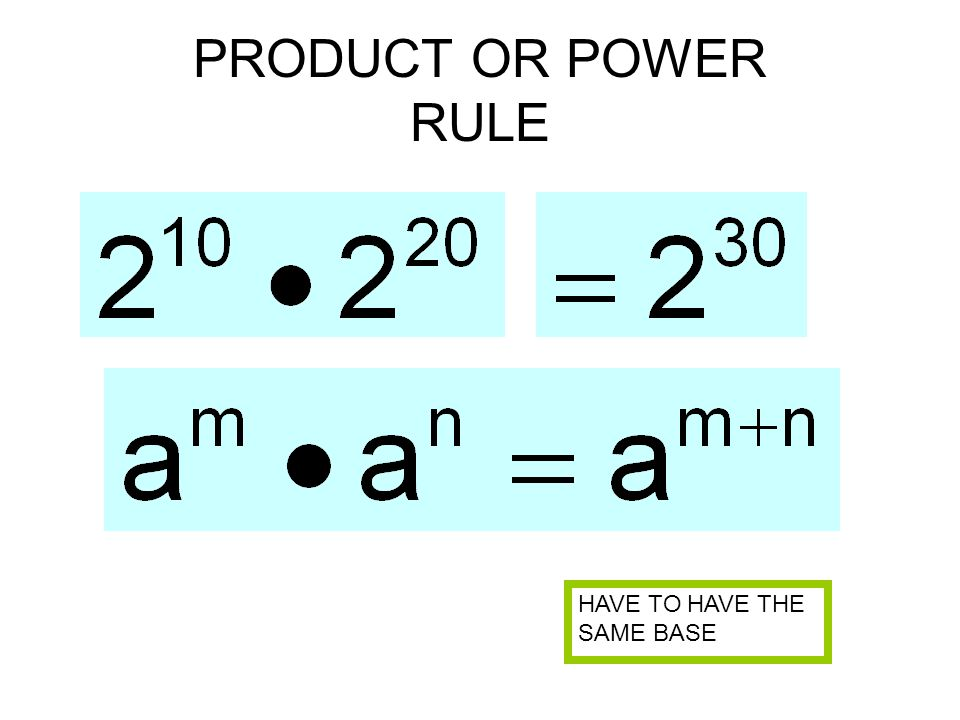 PRODUCT OR POWER RULE HAVE TO HAVE THE SAME BASE
