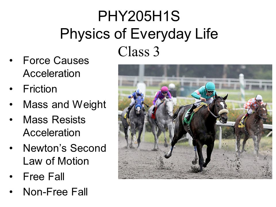 PHY205H1S Physics of Everyday Life Class 3