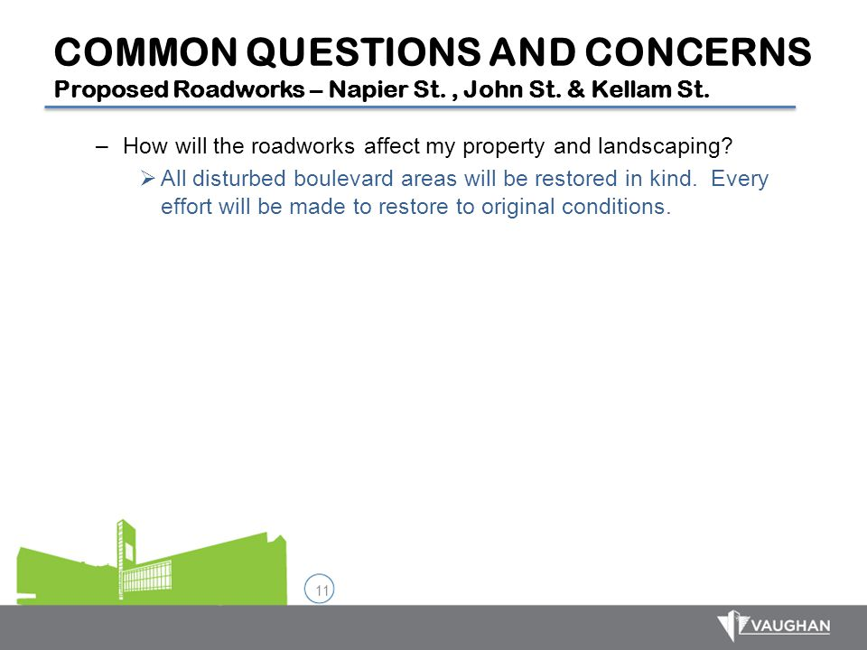 COMMON QUESTIONS AND CONCERNS Proposed Roadworks – Napier St. , John St. & Kellam St.
