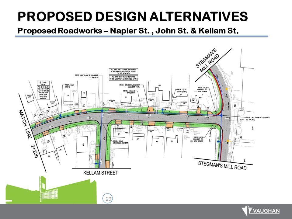 PROPOSED DESIGN ALTERNATIVES Proposed Roadworks – Napier St. , John St