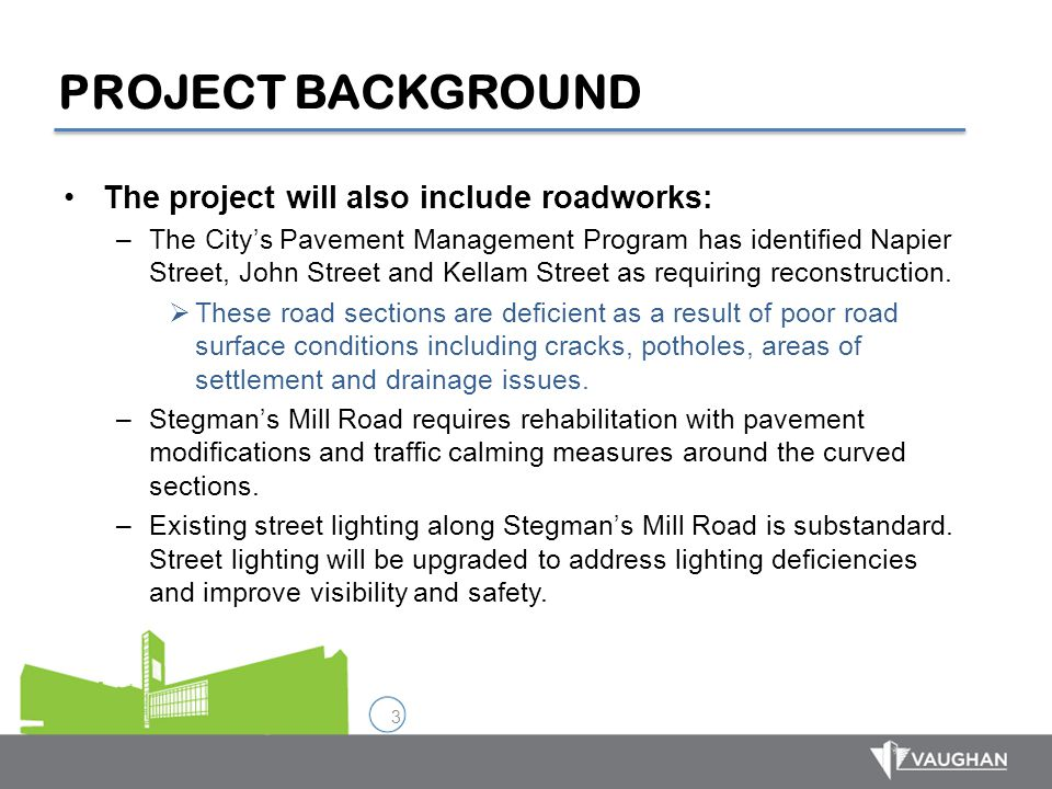 PROJECT BACKGROUND The project will also include roadworks: