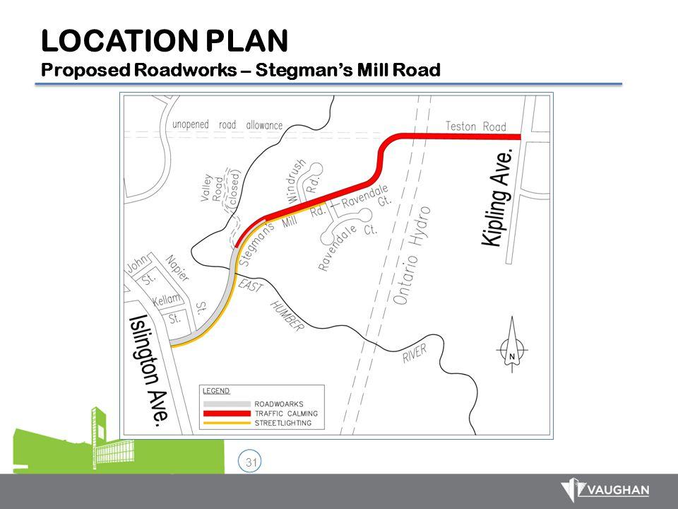 LOCATION PLAN Proposed Roadworks – Stegman's Mill Road