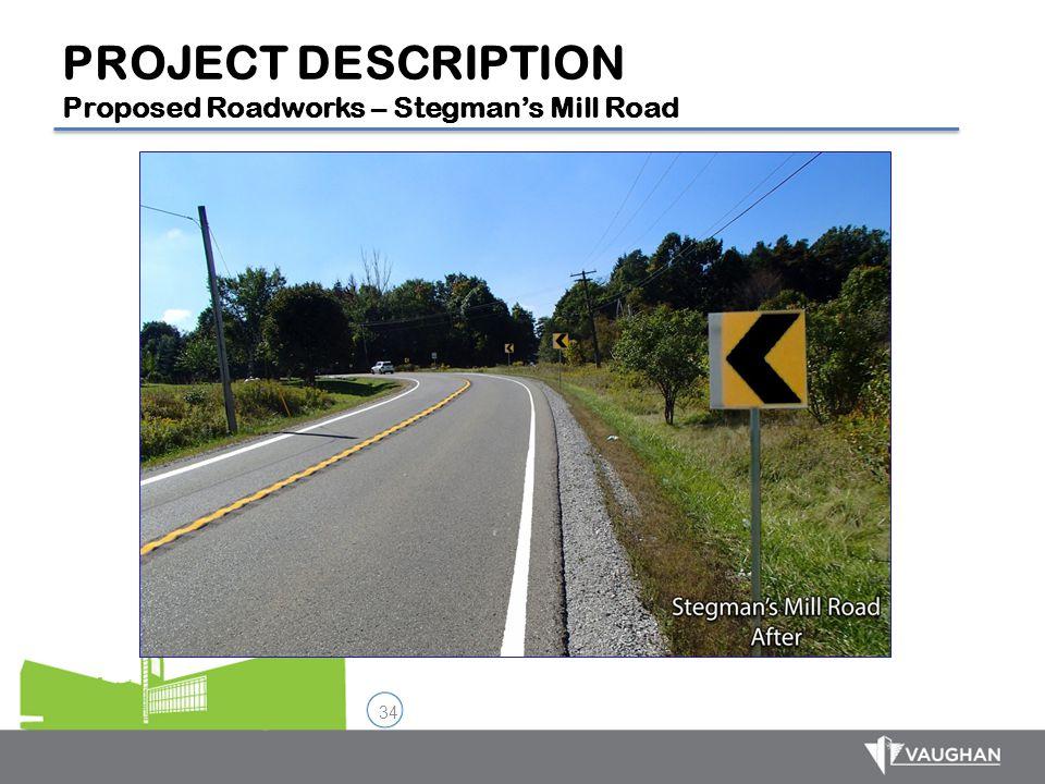 PROJECT DESCRIPTION Proposed Roadworks – Stegman's Mill Road