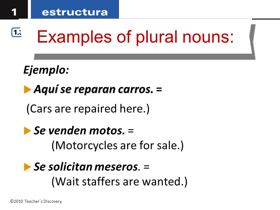 Examples of plural nouns: