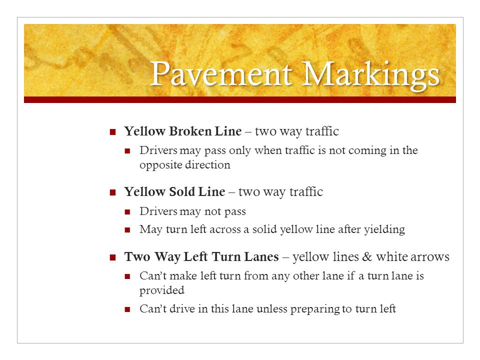 Pavement Markings Yellow Broken Line – two way traffic