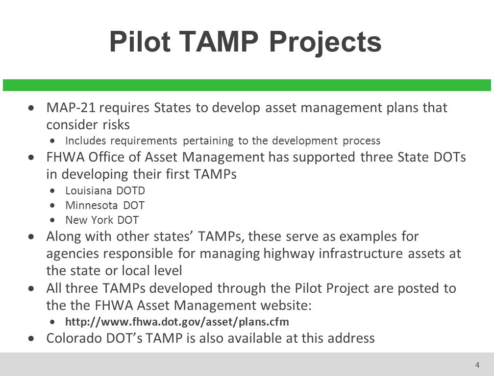 Pilot TAMP Projects MAP-21 requires States to develop asset management plans that consider risks.