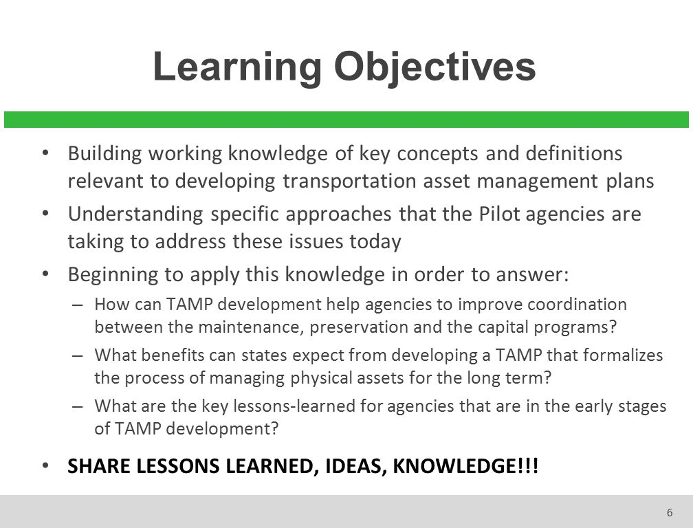 Learning Objectives Building working knowledge of key concepts and definitions relevant to developing transportation asset management plans.