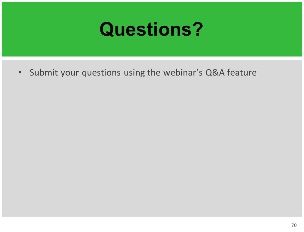 Questions Submit your questions using the webinar's Q&A feature