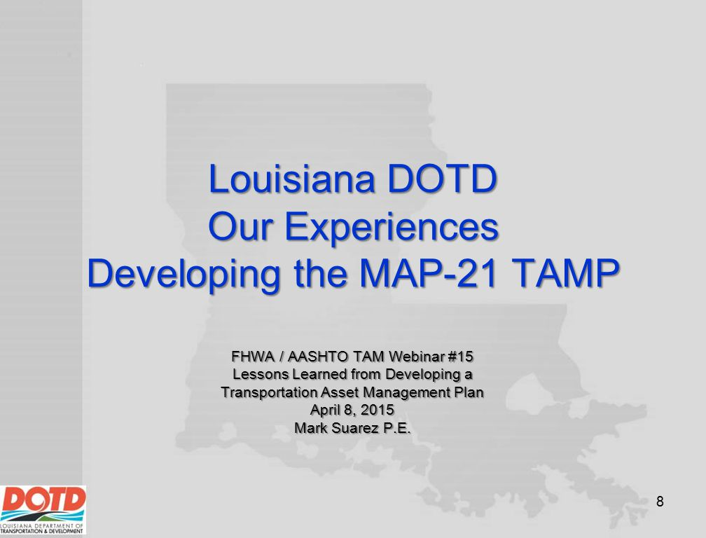 Louisiana DOTD Our Experiences Developing the MAP-21 TAMP