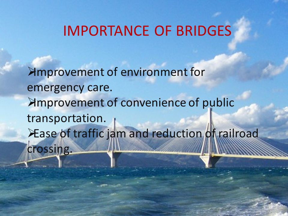 IMPORTANCE OF BRIDGES Improvement of environment for emergency care.