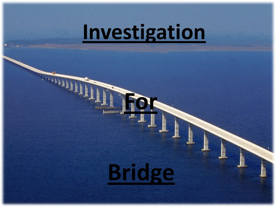 Investigation For Bridge