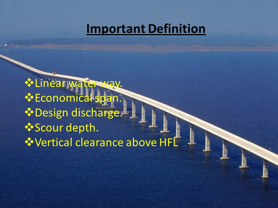 Important Definition Linear water way. Economical span.