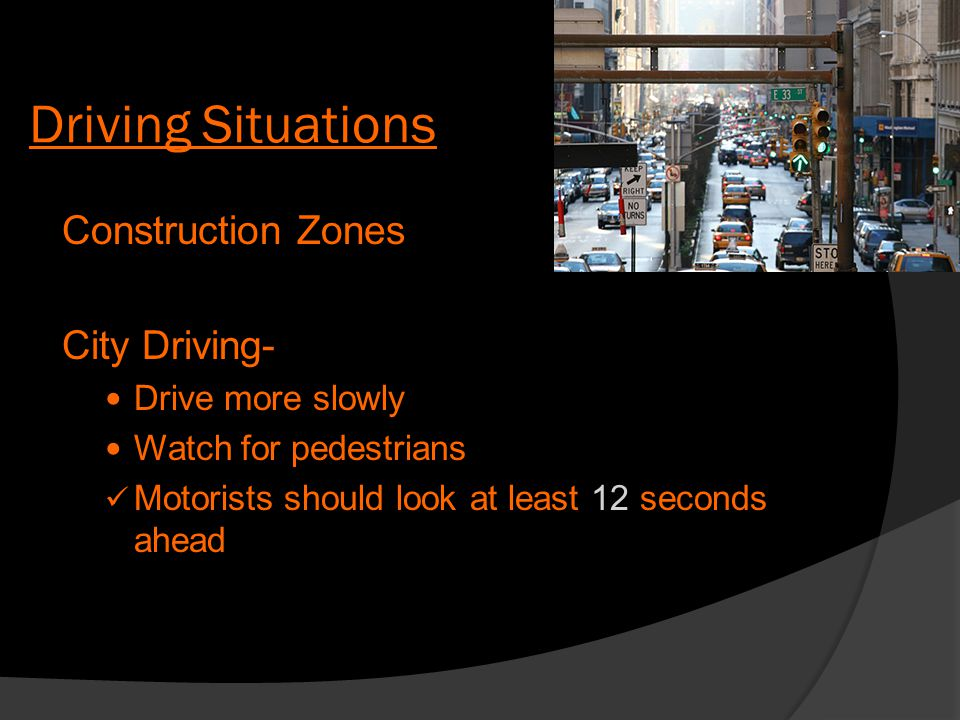 Driving Situations Construction Zones City Driving- Drive more slowly