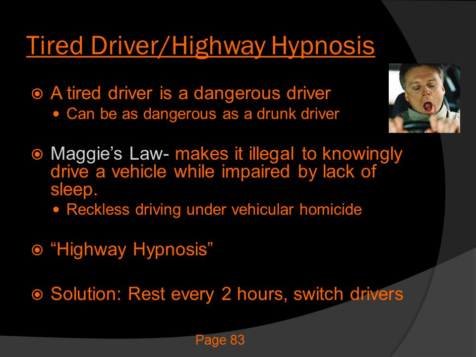 Tired Driver/Highway Hypnosis