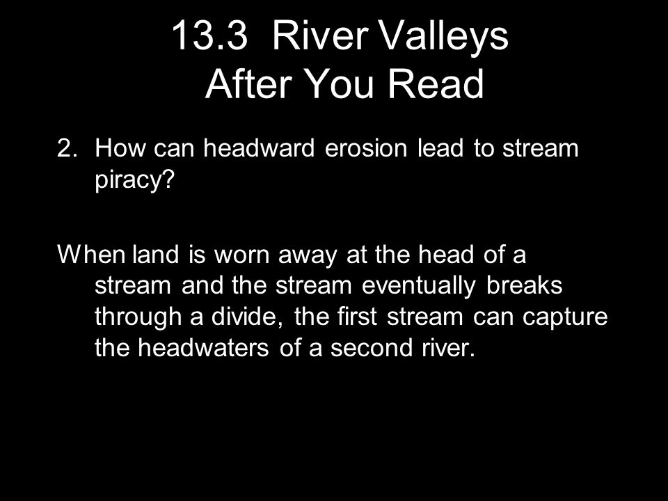 13.3 River Valleys After You Read