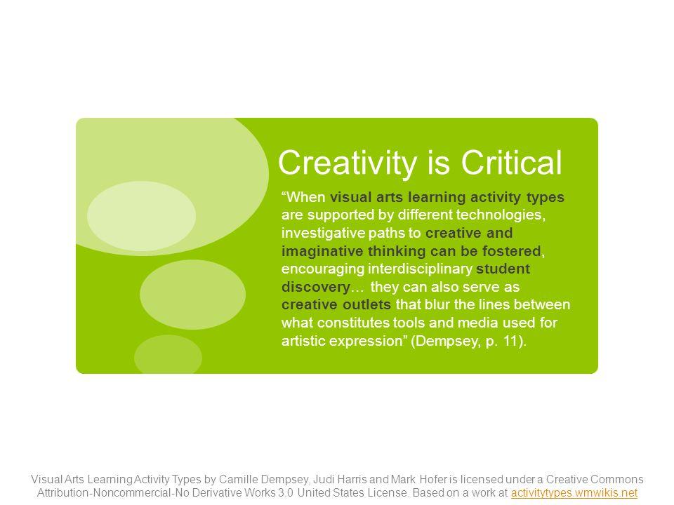 Creativity is Critical