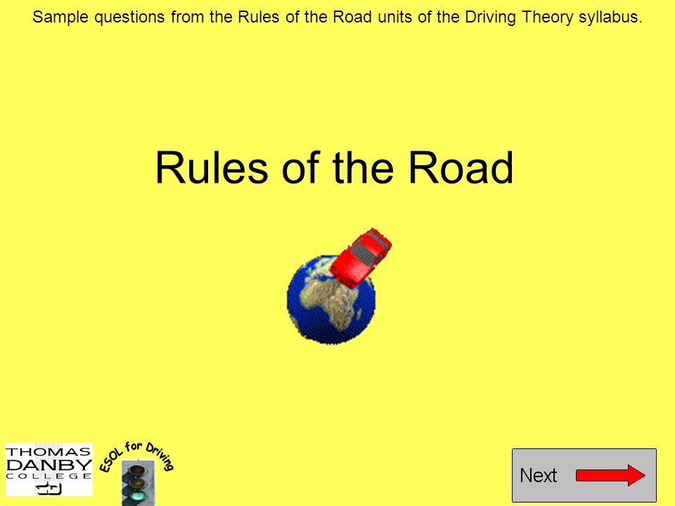 Sample questions from the Rules of the Road units of the Driving Theory syllabus.